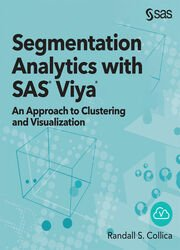 Segmentation Analytics with SAS Viya: An Approach to Clustering and Visualization