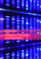 Intelligence, Biosecurity and Bioterrorism