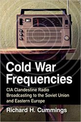 Cold War Frequencies: CIA Clandestine Radio Broadcasting to the Soviet Union and Eastern Europe