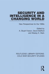 Security and Intelligence in a Changing World: New Perspectives for the 1990s