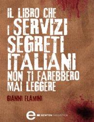 Il libro che i servizi segreti italiani non ti farebbero mai leggere: Spie, dossier e spari nel buio