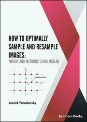 How to Optimally Sample and Resample Images: Theory and Methods Using MATLAB