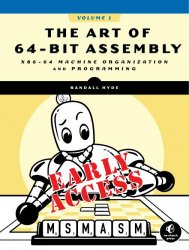 The Art of 64-Bit Assembly, Volume 1: x86-64 Machine Organization and Programming (Early Access)