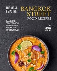 The Most Amazing Bangkok Street Food Recipes