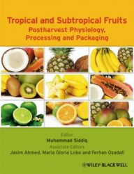Tropical and Subtropical Fruits: Postharvest Physiology, Processing and Packaging