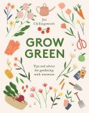 Grow Green: Tips and Advice for Gardening with Intention