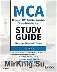 MCA Microsoft 365 Teams Administrator Study Guide: Exam MS-700