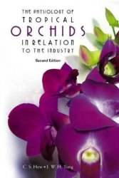 The Physiology Of Tropical Orchids In Relation To The Industry, Second Edition