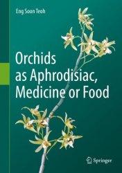 Orchids as Aphrodisiac, Medicine or Food