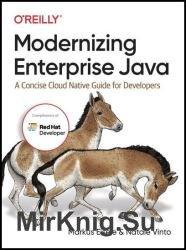 Modernizing Enterprise Java: A Concise Cloud Native Guide for Developers (Final)