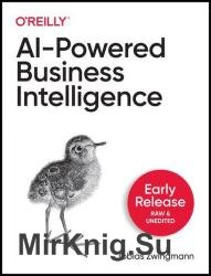 AI-Powered Business Intelligence (Early Release)