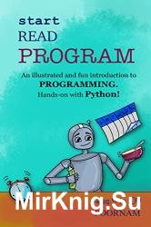 Start Read Program: An illustrated and fun introduction to programming. Hands-on with Python!