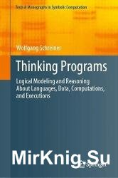 Thinking Programs: Logical Modeling and Reasoning About Languages, Data, Computations, and Executions