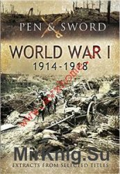 An Anthology of World War One 1914-1918, Extracts from Selected Titles