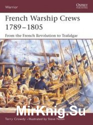 French Warship Crews 1789-1805 (Osprey Warrior 97)