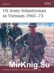 US Army Infantryman in Vietnam 1965-1973 (Osprey Warrior 98)