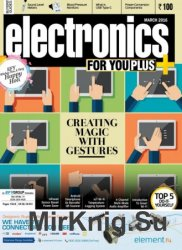 Electronics For You №3 2016