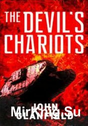 The Devils Chariots The Origins and Secret Battles of Tanks in the First Wo ...