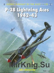 P-38 Lightning Aces 1942-1943 - Osprey Aircraft of the Aces 120