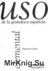 USO De La Gramática Española. Nivel elemental