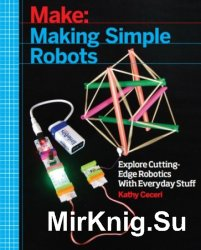 Make: Making Simple Robots