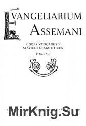 Evangeliarium Assemani. Codex Vaticanus 3. Slavicus glagoliticus. Tом II