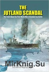 The Jutland Scandal: The Truth about the First World War's Greatest Sea Bat ...