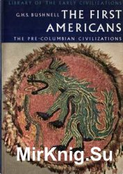 The First Americans: The Pre-Columbian Civilizations