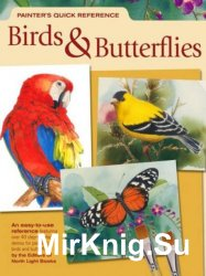 Painter's Quick Reference. Birds & Butterflies