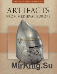 Artifacts from Medieval Europe (Daily Life through Artifacts)