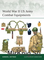 World War II US Army Combat Equipments (Osprey Elite 210)