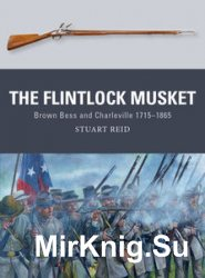 The Flintlock Musket (Osprey Weapon 44)