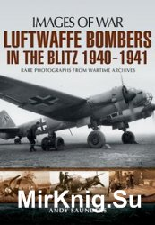 Images of War - Luftwaffe Bombers in the Blitz 1940-1941