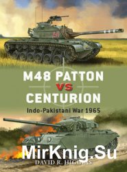 M48 Patton vs Centurion: Indo-Pakistani War 1965 (Osprey Duel 71)