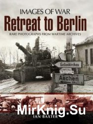 Images of War - Retreat to Berlin