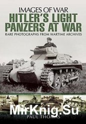 Images of War - Hitler's Light Panzers At War