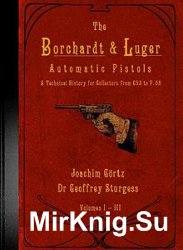 The Borchardt & Luger Automatic Pistols