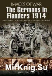 Images of War - The Germans in Flanders 1914
