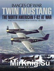 Images of War - Twin Mustang: The North American F-82 at War