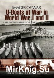 Images of War - U-Boats at War in World War I and II