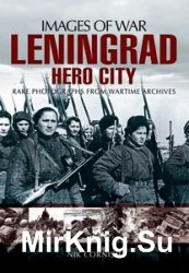 Images of War - Leningrad: Hero City