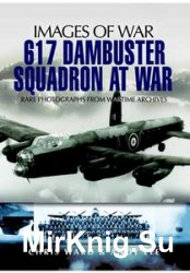Images of War - 617 Dambuster Squadron at War