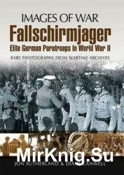 Images of War - Fallschirmjager: Elite German Paratroops in World War II