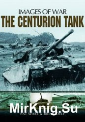 Images of War - The Centurion Tank
