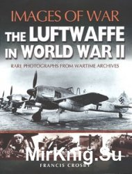 Images of War - The Luftwaffe in World War II