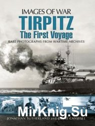 Images of War - Tirpitz: The First Voyage