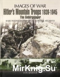 Images of War - Hitler's Mountain Troops 1939-1945: The Gebirgsjager