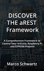 Discover the aREST Framework: Easily control your Arduino, Raspberry Pi & ESP8266 Projects