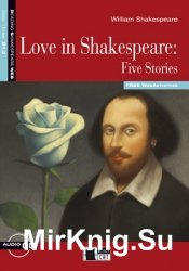 Love in Shakespeare: Five Stories (Reading & Training, Step 3)