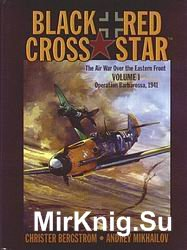 Black Cross/Red Star: Vol.1. Operation Barbarossa 1941